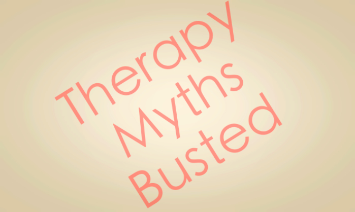 Therapy Myths Busted
